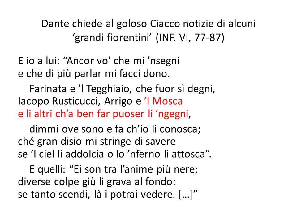 Dante chiede al goloso Ciacco notizie di alcuni 'grandi fiorentini' (INF. VI, 77-87)