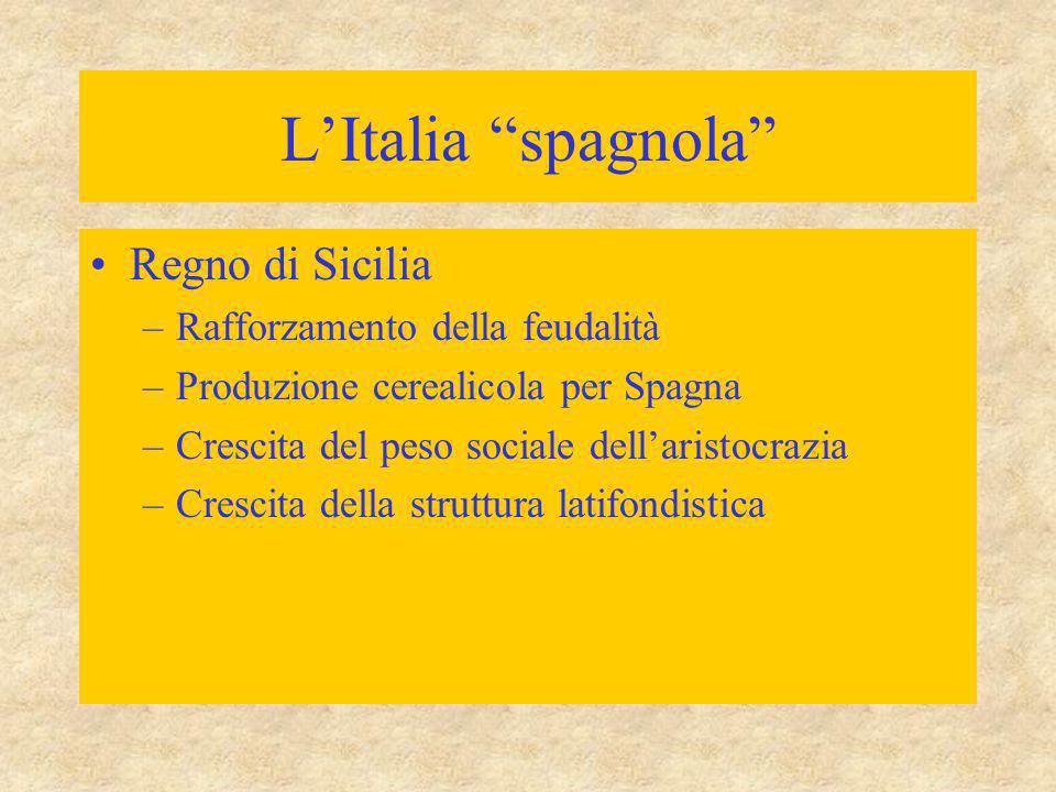 L'Italia spagnola Regno di Sicilia Rafforzamento della feudalità