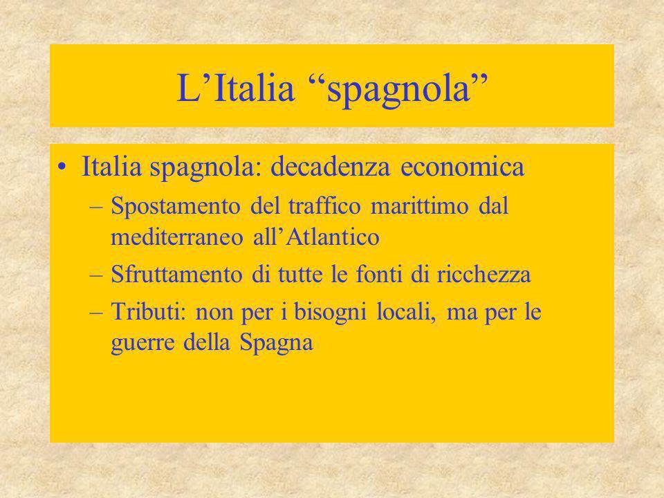 L'Italia spagnola Italia spagnola: decadenza economica