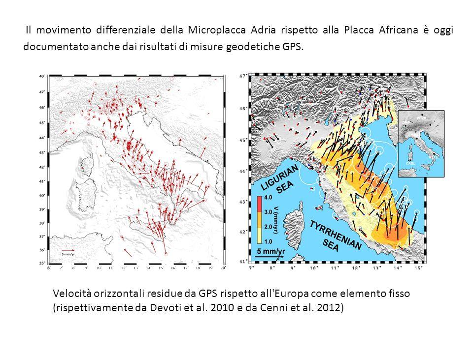 Il movimento differenziale della Microplacca Adria rispetto alla Placca Africana è oggi documentato anche dai risultati di misure geodetiche GPS.