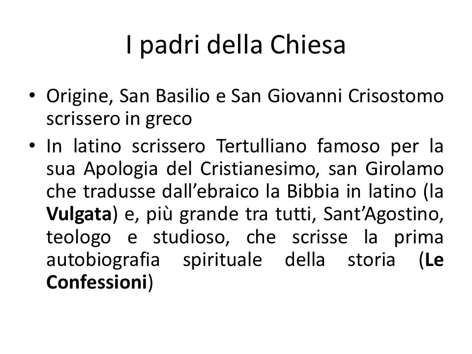 I padri della Chiesa Origine, San Basilio e San Giovanni Crisostomo scrissero in greco.