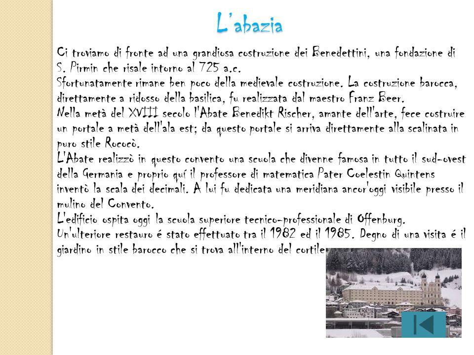 Ci troviamo di fronte ad una grandiosa costruzione dei Benedettini, una fondazione di S. Pirmin che risale intorno al 725 a.c. Sfortunatamente rimane ben poco della medievale costruzione. La costruzione barocca, direttamente a ridosso della basilica, fu realizzata dal maestro Franz Beer. Nella metà del XVIII secolo l Abate Benedikt Rischer, amante dell arte, fece costruire un portale a metà dell ala est; da questo portale si arriva direttamente alla scalinata in puro stile Rococò. L Abate realizzò in questo convento una scuola che divenne famosa in tutto il sud-ovest della Germania e proprio quí il professore di matematica Pater Coelestin Quintens inventò la scala dei decimali. A lui fu dedicata una meridiana ancor oggi visibile presso il mulino del Convento. L edificio ospita oggi la scuola superiore tecnico-professionale di Offenburg. Un ulteriore restauro é stato effettuato tra il 1982 ed il 1985. Degno di una visita é il giardino in stile barocco che si trova all interno del cortile.