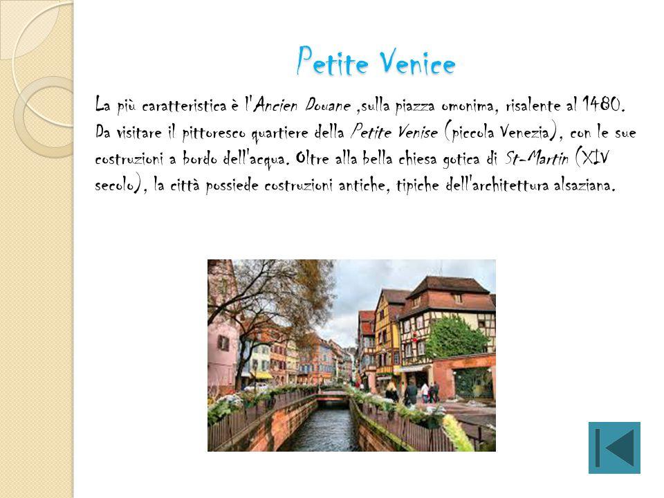 Petite Venice La più caratteristica è l Ancien Douane ,sulla piazza omonima, risalente al 1480.