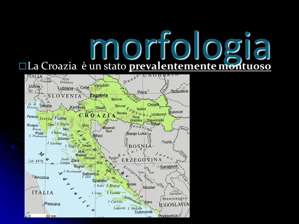 morfologia La Croazia è un stato prevalentemente montuoso