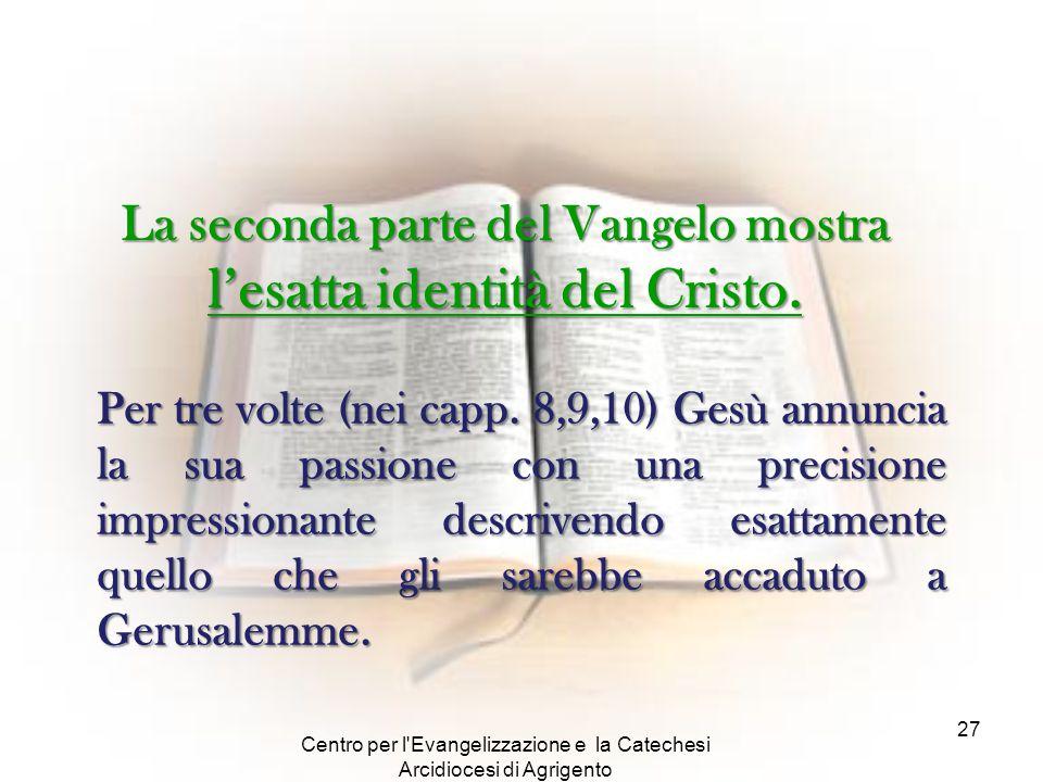 La seconda parte del Vangelo mostra l'esatta identità del Cristo.