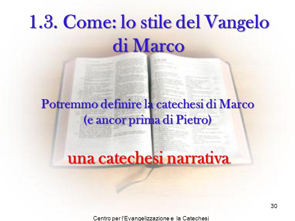 1.3. Come: lo stile del Vangelo di Marco