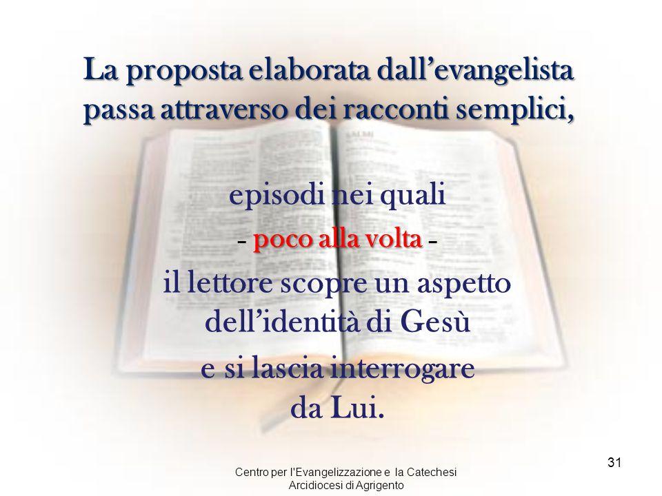 La proposta elaborata dall'evangelista