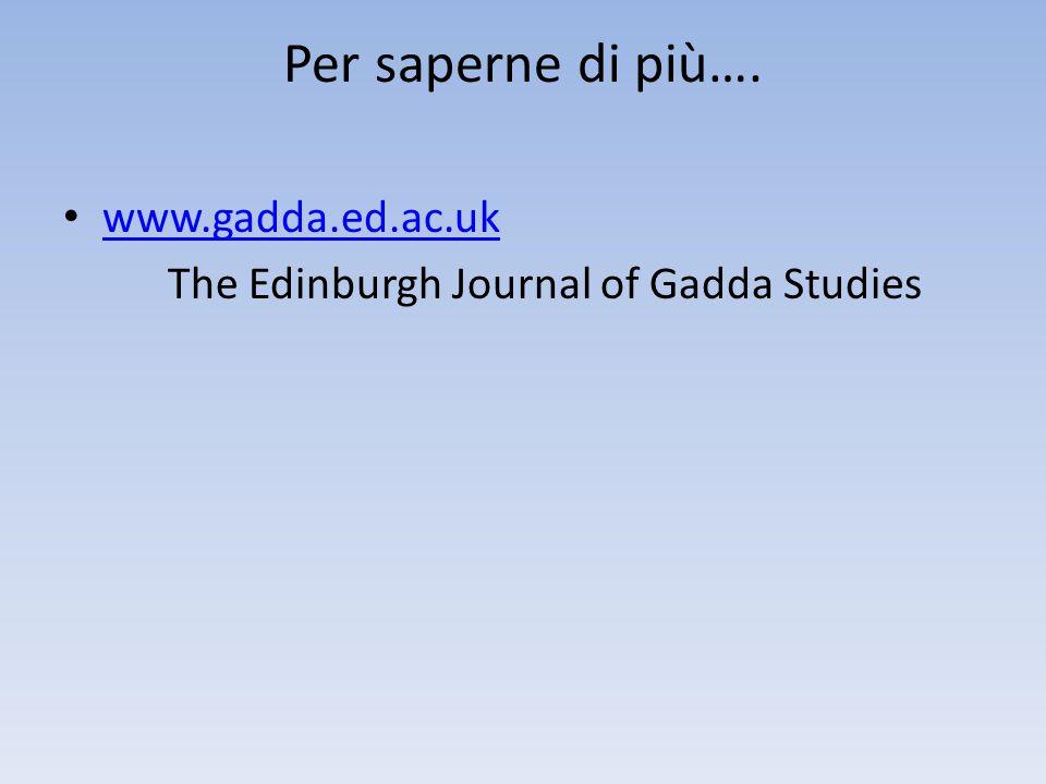 Per saperne di più…. www.gadda.ed.ac.uk