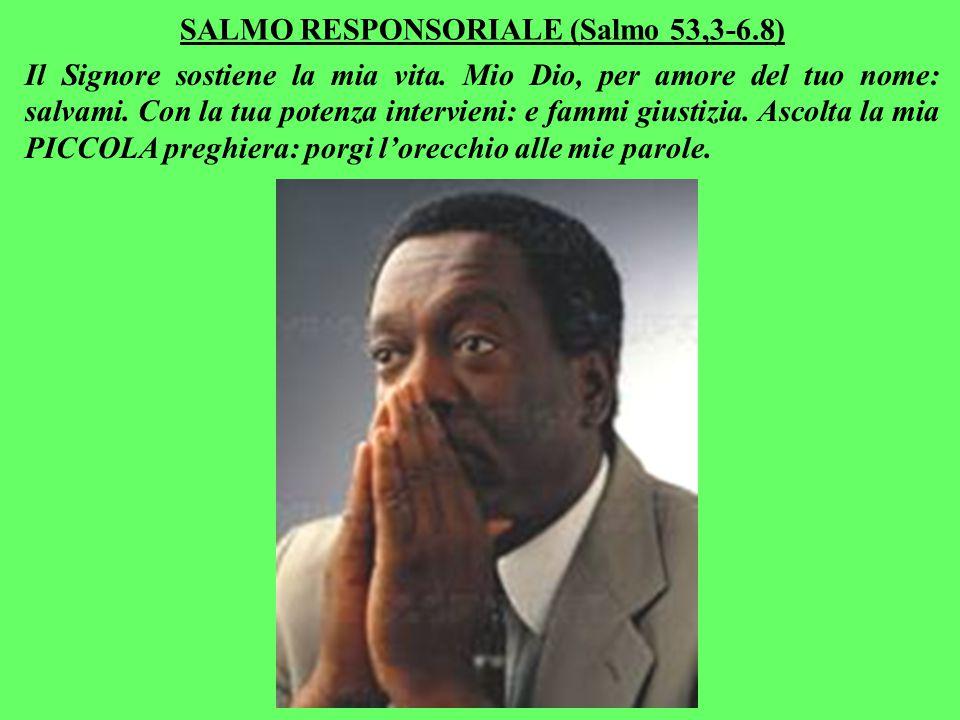 SALMO RESPONSORIALE (Salmo 53,3-6.8)