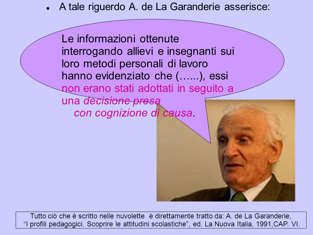 A tale riguerdo A. de La Garanderie asserisce: