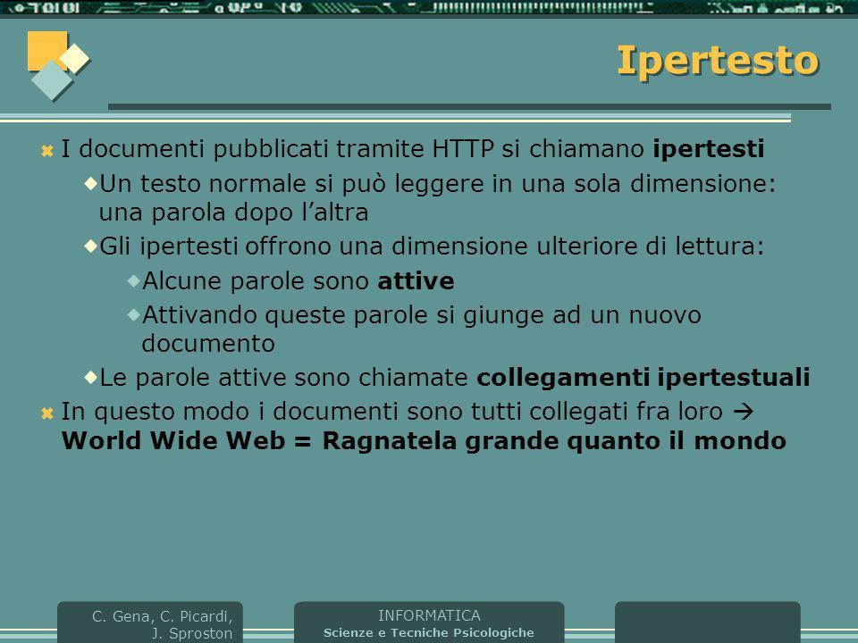 Ipertesto I documenti pubblicati tramite HTTP si chiamano ipertesti