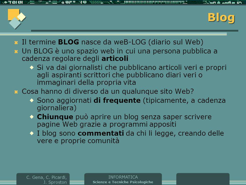 Blog Il termine BLOG nasce da weB-LOG (diario sul Web)