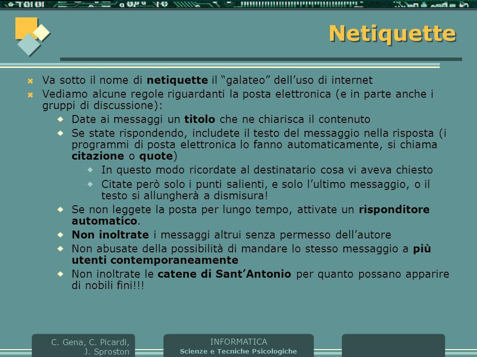 Netiquette Va sotto il nome di netiquette il galateo dell'uso di internet.