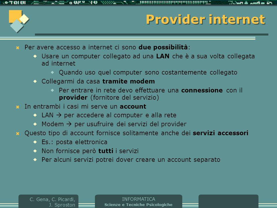 Provider internet Per avere accesso a internet ci sono due possibilità:
