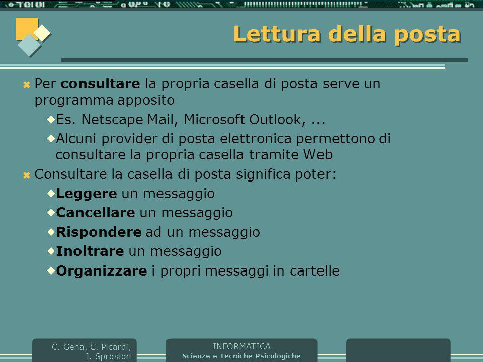 Lettura della posta Per consultare la propria casella di posta serve un programma apposito. Es. Netscape Mail, Microsoft Outlook, ...