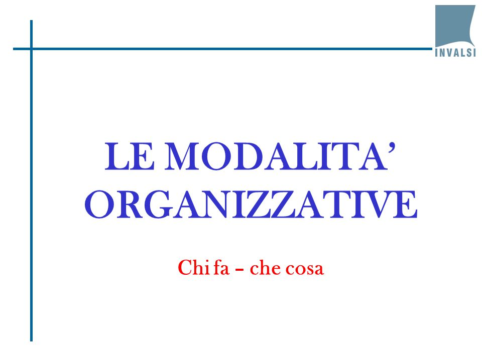 LE MODALITA' ORGANIZZATIVE