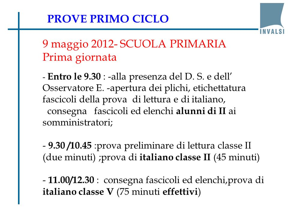 9 maggio 2012- SCUOLA PRIMARIA Prima giornata