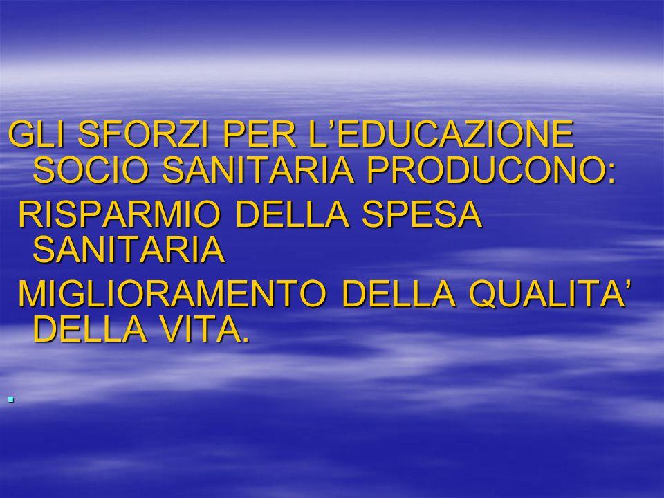 GLI SFORZI PER L'EDUCAZIONE SOCIO SANITARIA PRODUCONO: