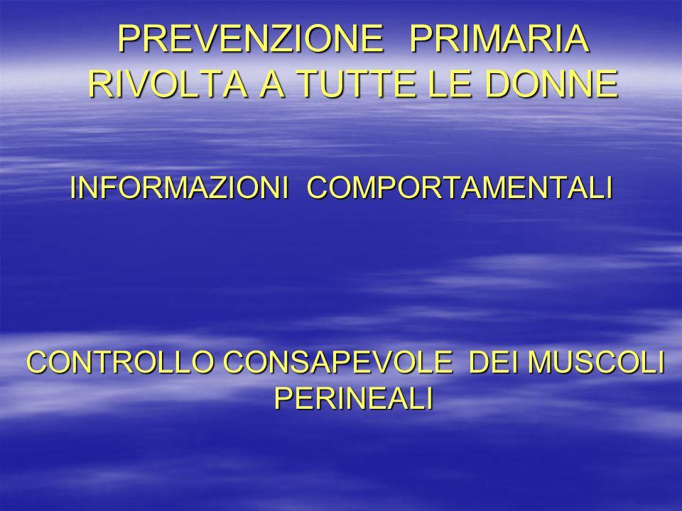 PREVENZIONE PRIMARIA RIVOLTA A TUTTE LE DONNE