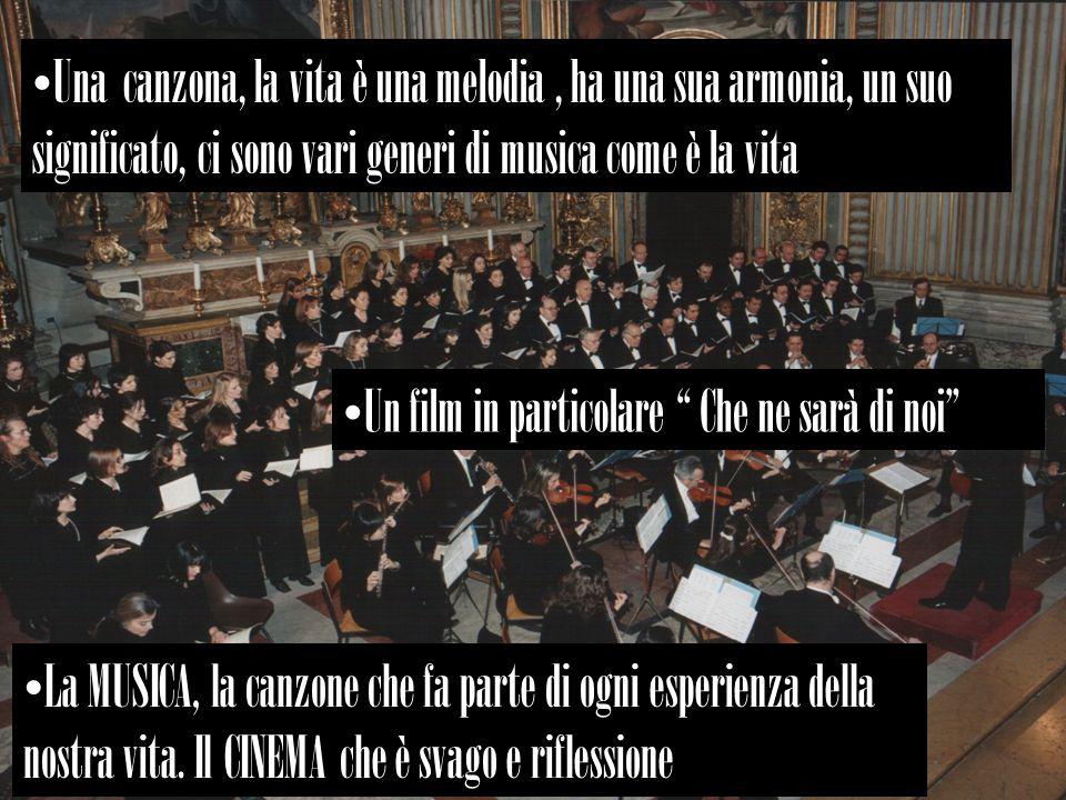 Una canzona, la vita è una melodia , ha una sua armonia, un suo significato, ci sono vari generi di musica come è la vita