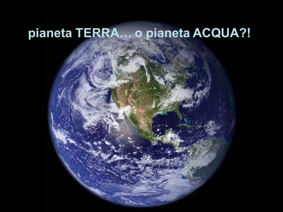 pianeta TERRA… o pianeta ACQUA !
