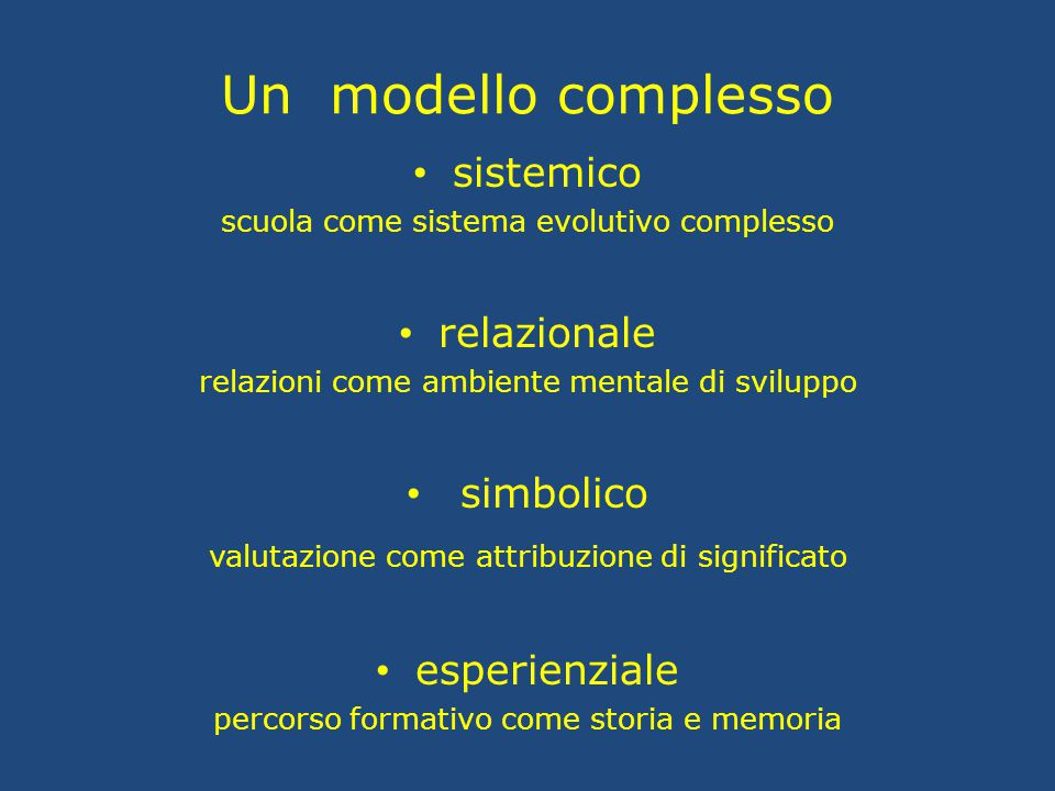 Un modello complesso sistemico relazionale simbolico esperienziale