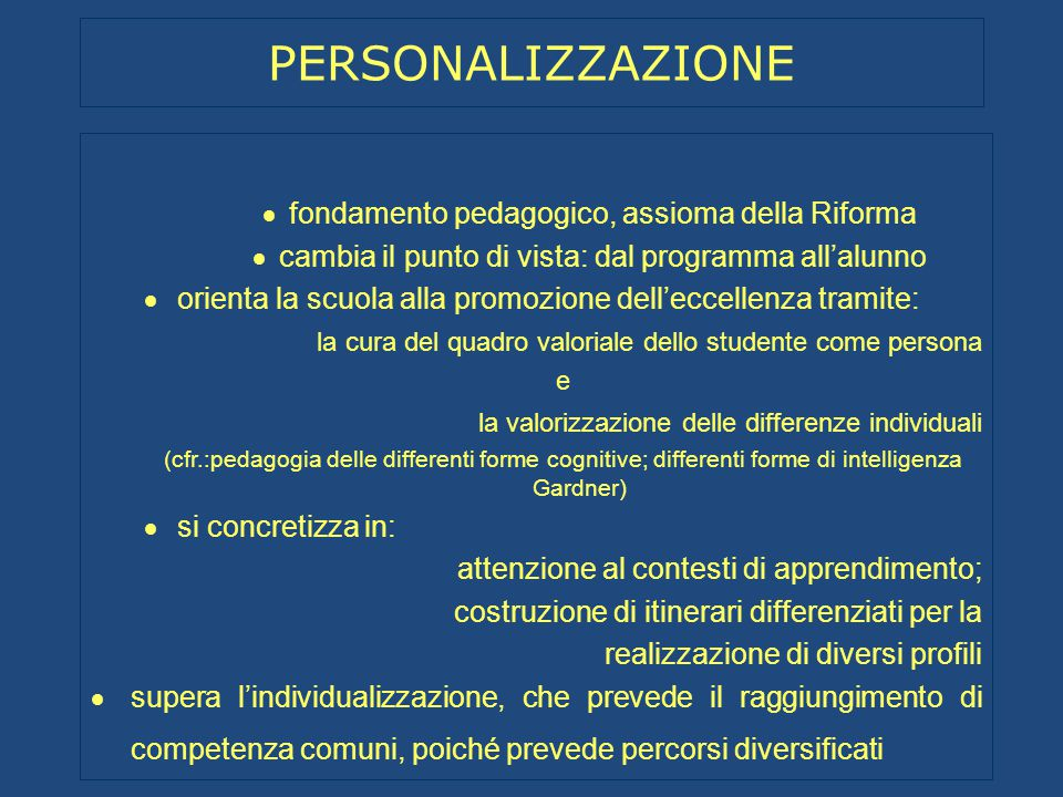 PERSONALIZZAZIONE fondamento pedagogico, assioma della Riforma