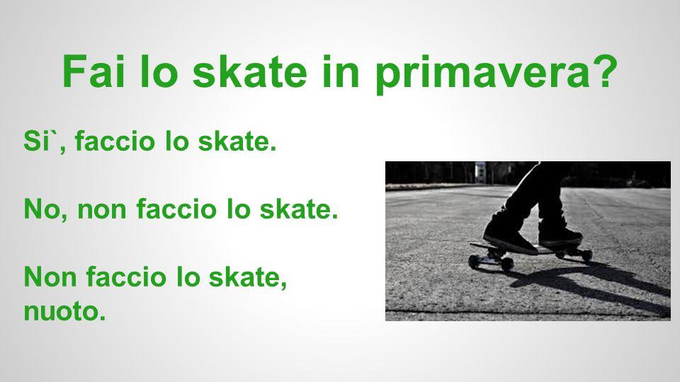 Fai lo skate in primavera