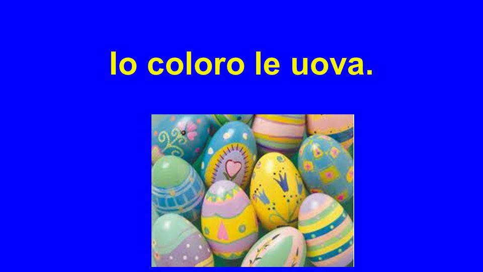 Io coloro le uova.