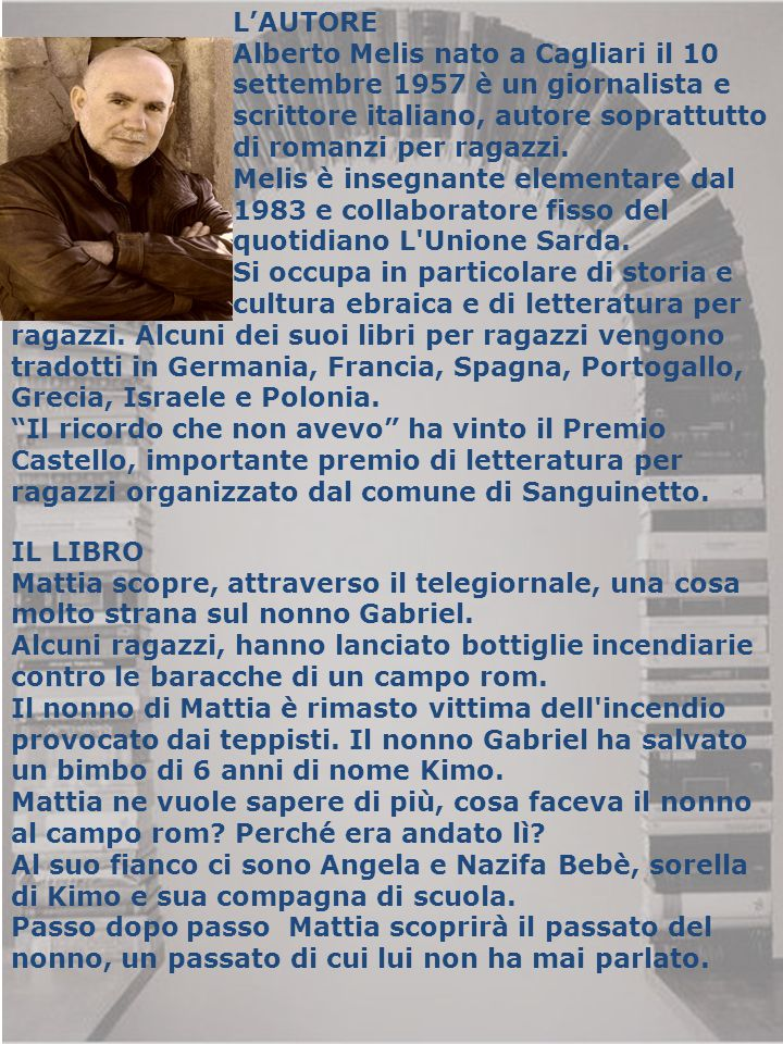 L'AUTORE Alberto Melis nato a Cagliari il 10. settembre 1957 è un giornalista e. scrittore italiano, autore soprattutto.