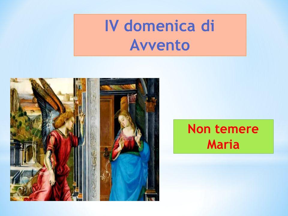 IV domenica di Avvento Non temere Maria