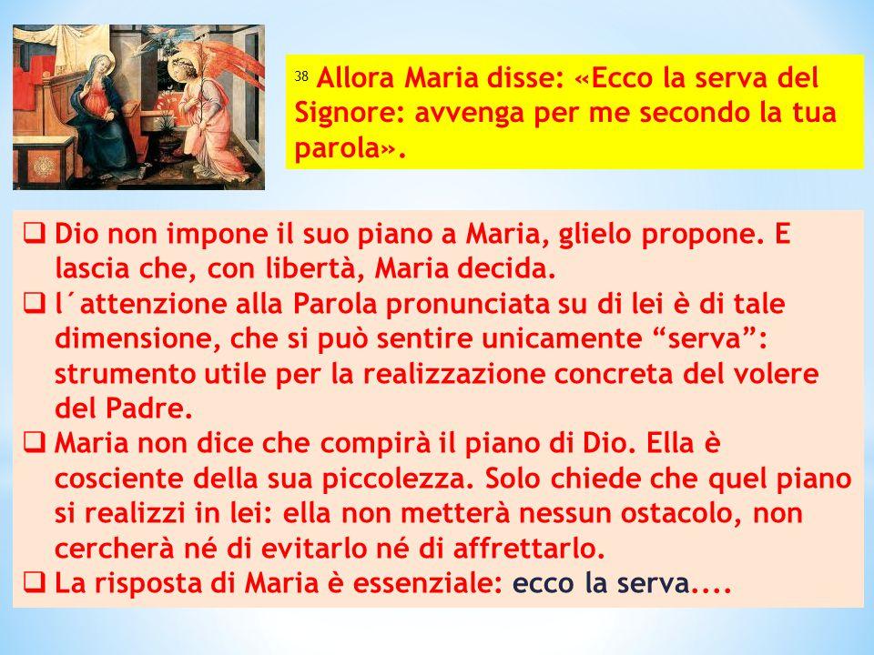 La risposta di Maria è essenziale: ecco la serva....
