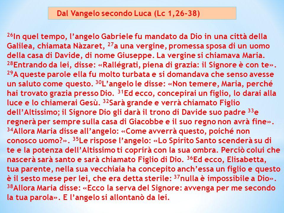 Dal Vangelo secondo Luca (Lc 1,26-38)