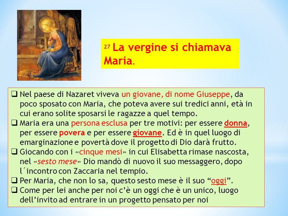 27 La vergine si chiamava Maria.