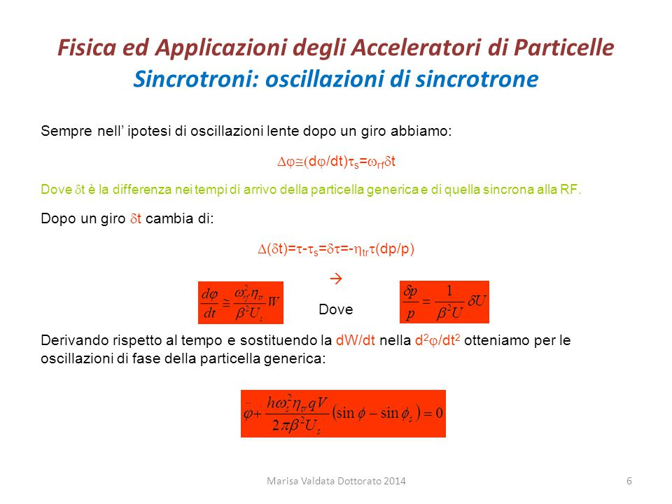 Fisica ed Applicazioni degli Acceleratori di Particelle Sincrotroni: oscillazioni di sincrotrone