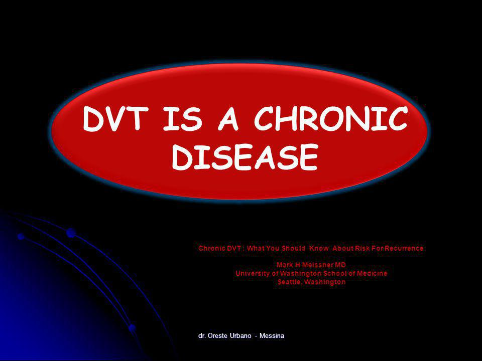 DVT IS A CHRONIC DISEASE