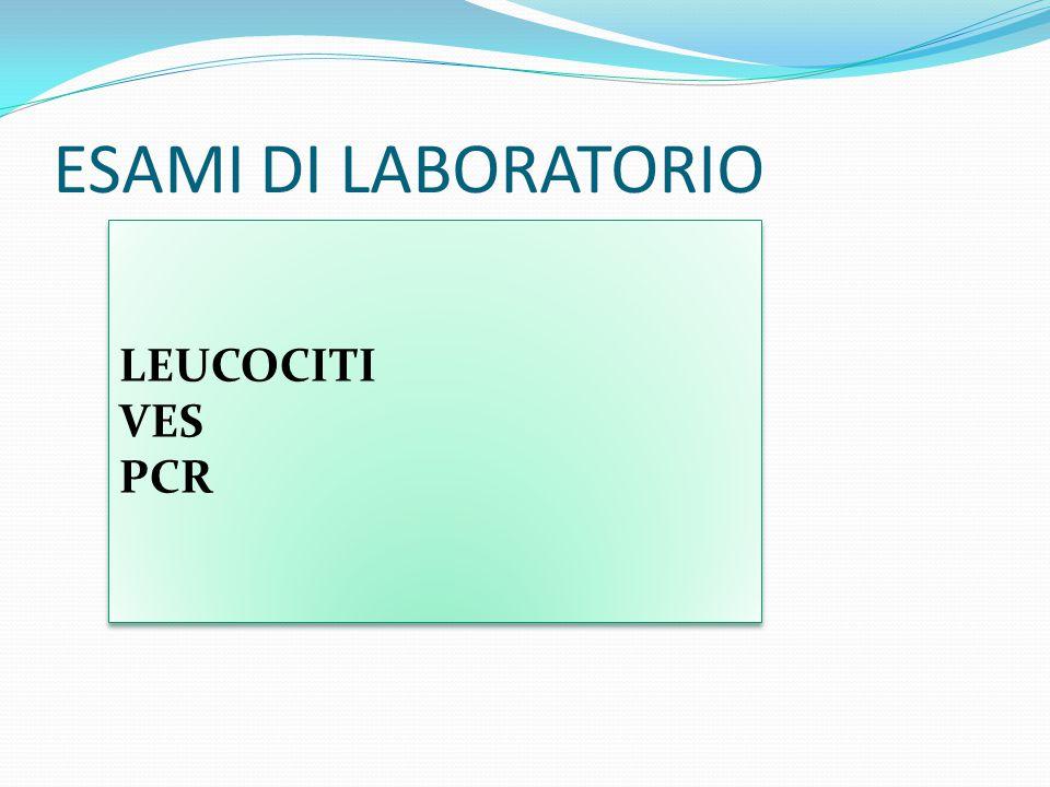 ESAMI DI LABORATORIO LEUCOCITI VES PCR