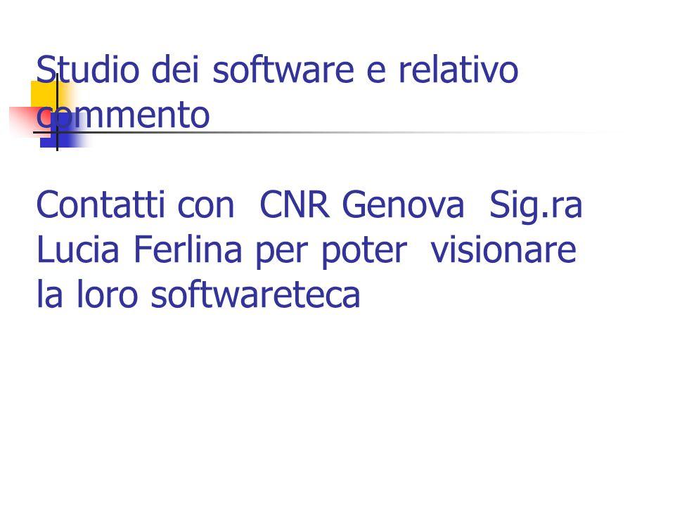 Studio dei software e relativo commento Contatti con CNR Genova Sig