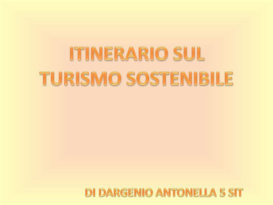 ITINERARIO SUL TURISMO SOSTENIBILE DI DARGENIO ANTONELLA 5 SIT