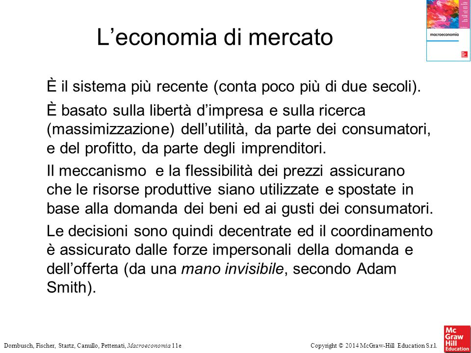 L'economia di mercato È il sistema più recente (conta poco più di due secoli).
