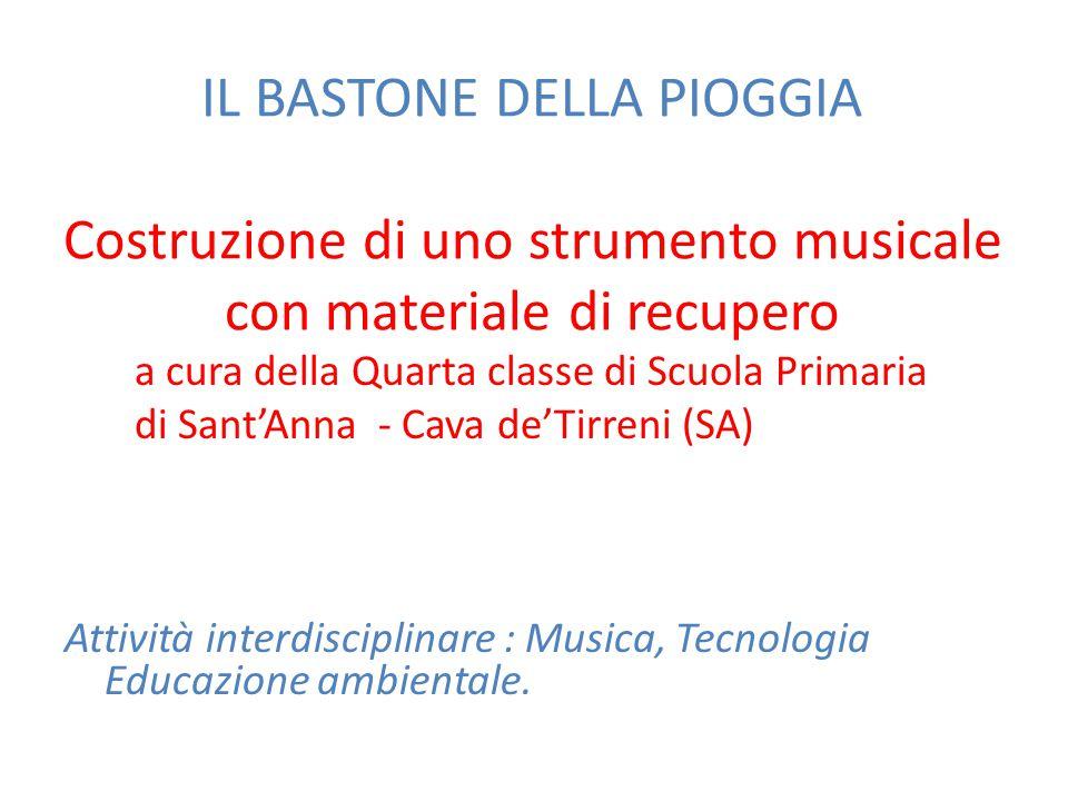 IL BASTONE DELLA PIOGGIA Costruzione di uno strumento musicale con materiale di recupero