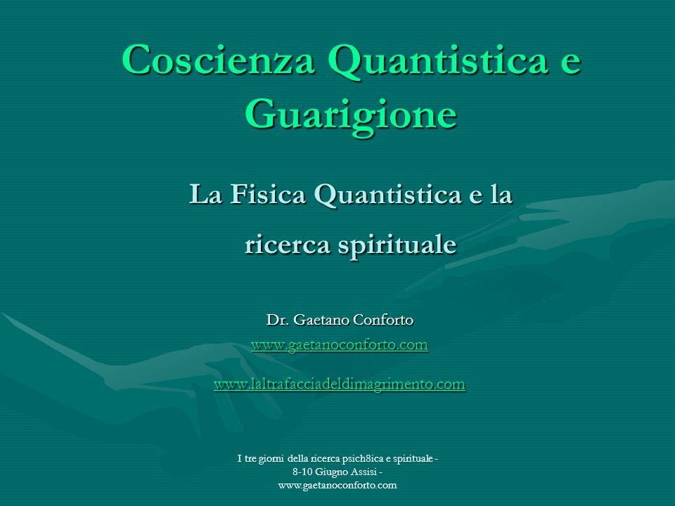 Coscienza Quantistica e Guarigione La Fisica Quantistica e la ricerca spirituale