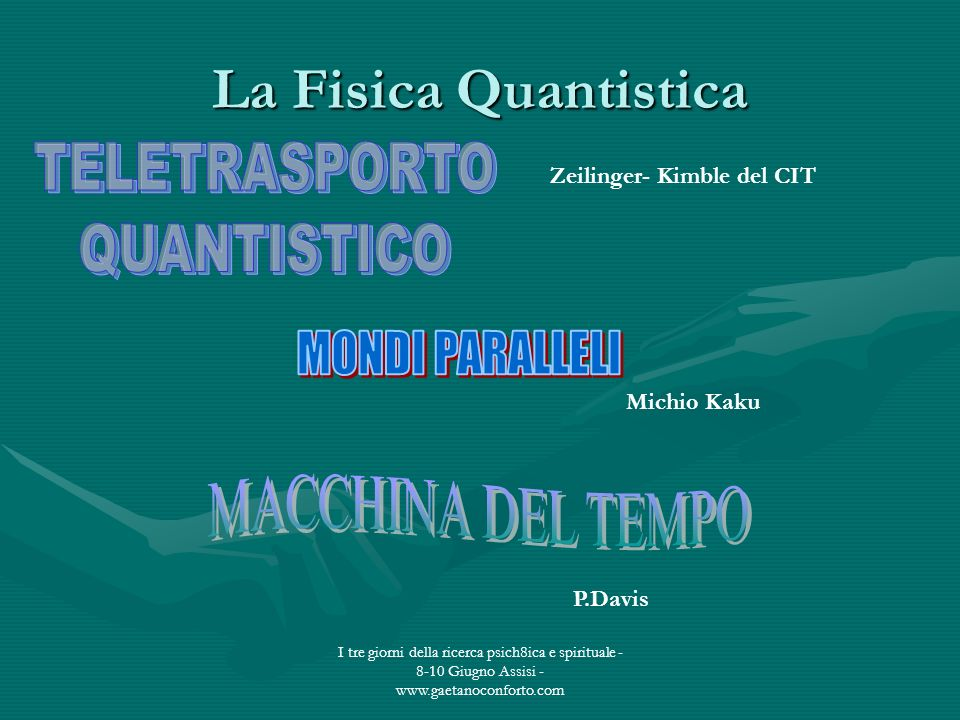 La Fisica Quantistica TELETRASPORTO QUANTISTICO MONDI PARALLELI