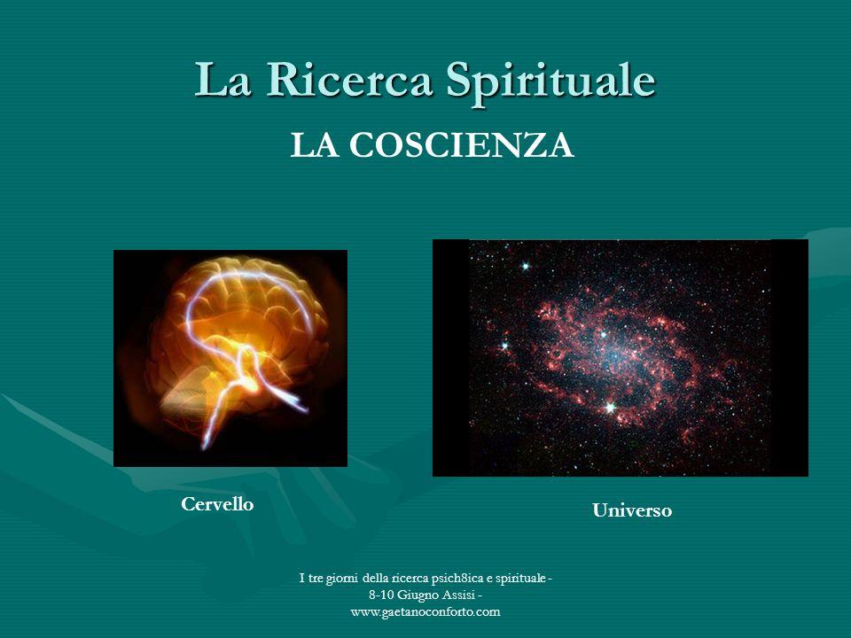 La Ricerca Spirituale LA COSCIENZA Cervello Universo
