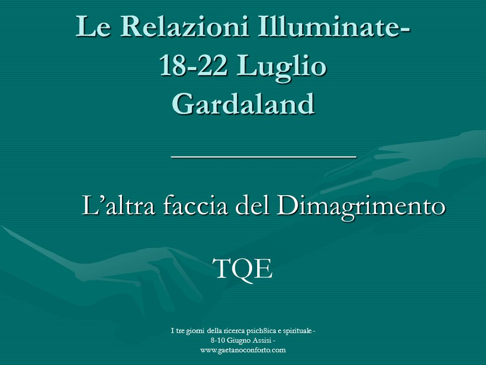 Le Relazioni Illuminate- 18-22 Luglio Gardaland