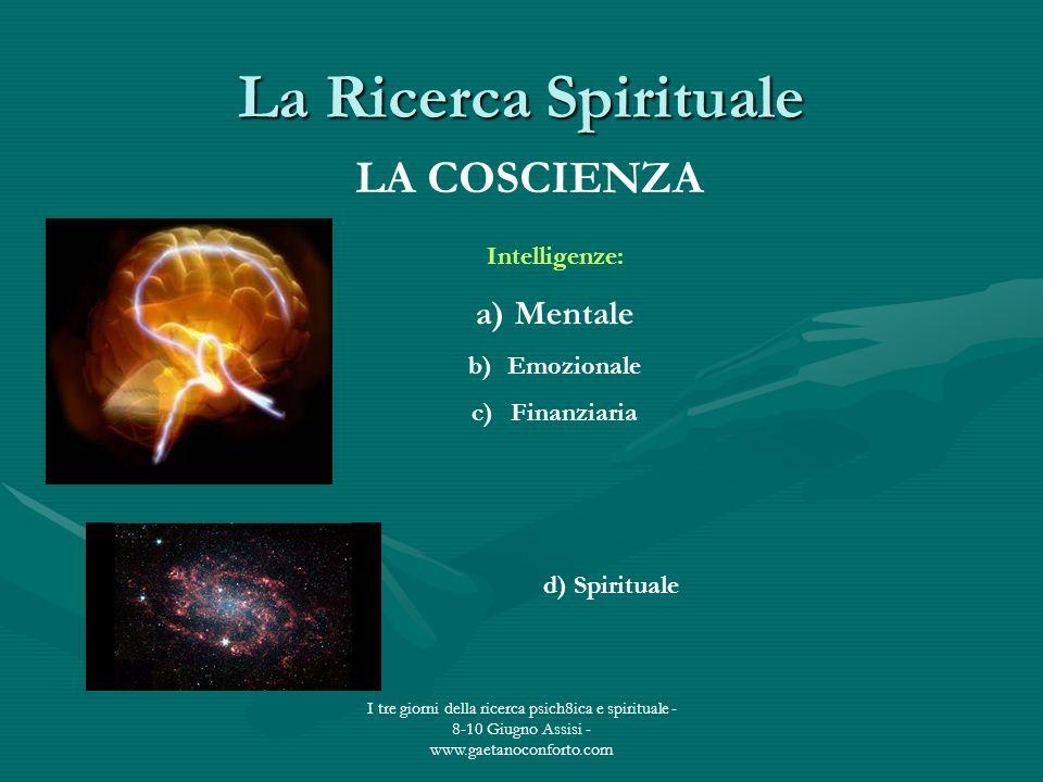 La Ricerca Spirituale LA COSCIENZA Mentale Intelligenze: Emozionale