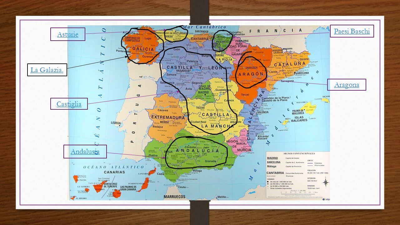 Paesi Baschi Asturie La Galazia. Aragona Castiglia Andalusia