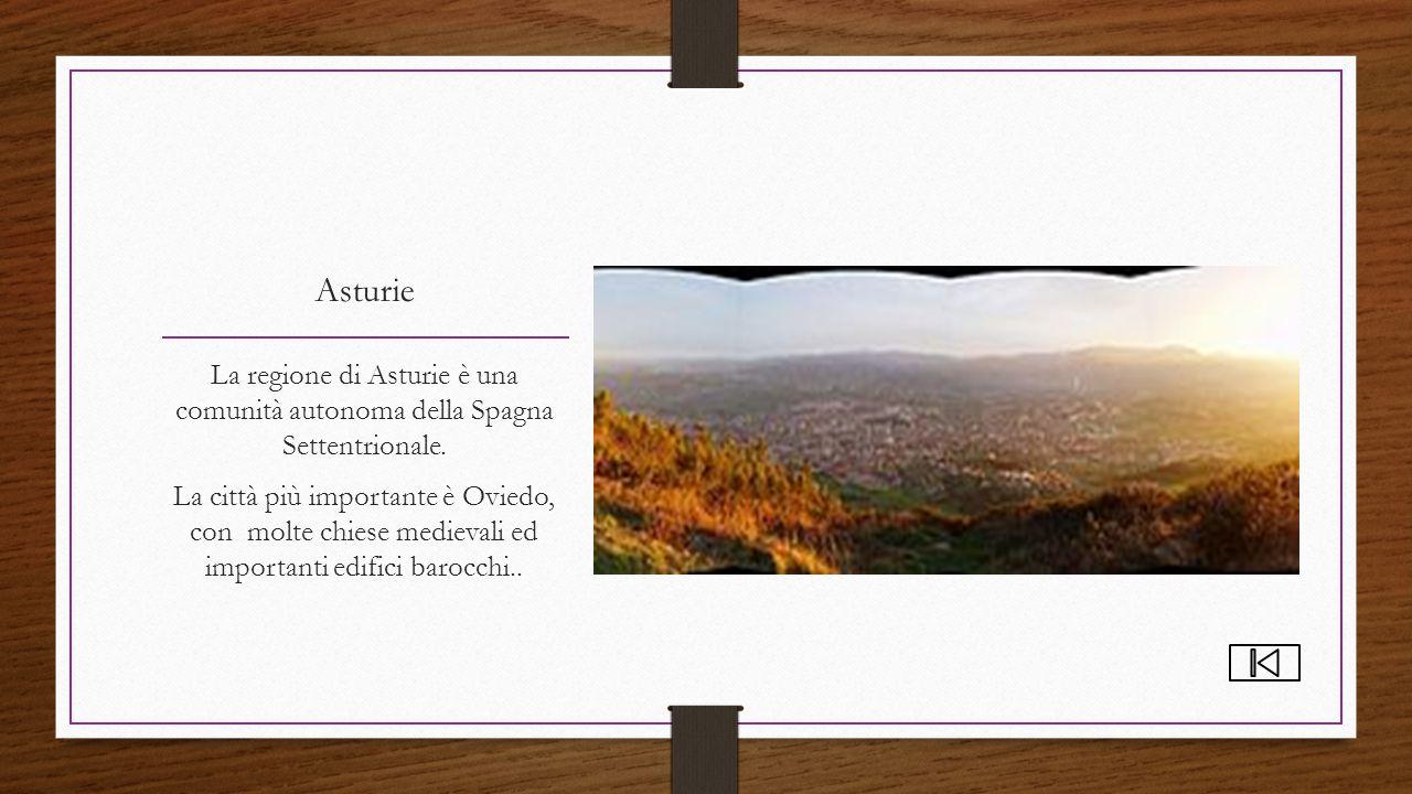 Asturie La regione di Asturie è una comunità autonoma della Spagna Settentrionale.