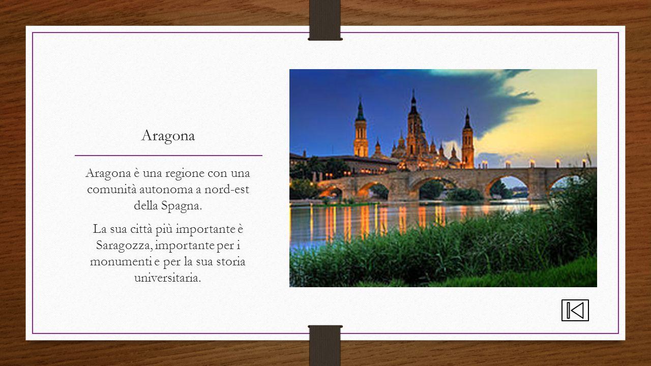 Aragona Aragona è una regione con una comunità autonoma a nord-est della Spagna.