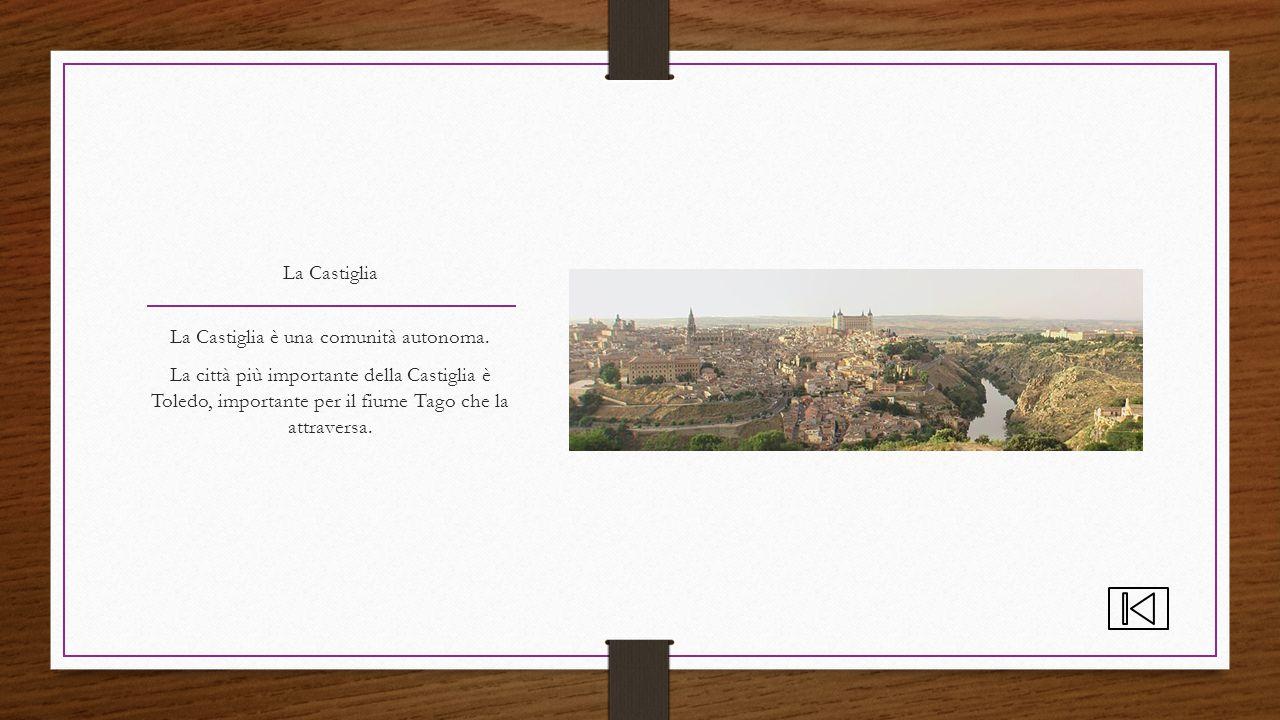 La Castiglia è una comunità autonoma.